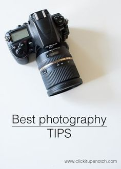 Best photography tips for beginners and intermediate via Click it Up a Notch