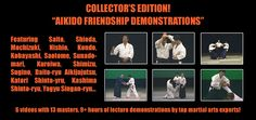 Click here to order the Collector's Edition of the Aikido Friendship Demonstration videos in downloadable format!