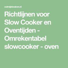 Richtlijnen voor Slow Cooker en Oventijden - Omrekentabel slowcooker - oven