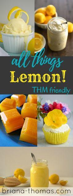 All Things Lemon!  Lemon recipe roundup that is Trim Healthy Mama friendly, sugar free, and yummy!