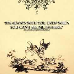 I LOVE this Bambi quote for us :)