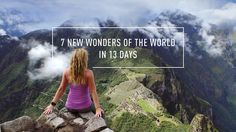 The New 7 Wonders of the World in 13 Days