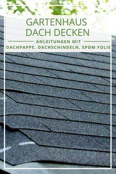 Gartenhaus Dach Decken Wir Geben Ihnen Tipps Und Eine Anleitung Zum Dachdecken Eines Gartenhauses In 2020 Gartenhaus Dach Gartenhaus Dach