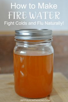 Learn how to make fire water, a simple to make natural cold and flu remedy! via … Learn how to make fire water, a simple to make natural cold and flu remedy! via Joy @ Artful Homemaking Home Remedies For Flu, Holistic Remedies, Natural Health Remedies, Natural Cures, Herbal Remedies, Natural Healing, Homemade Cold Remedies, Flu And Cold Remedies, Natural Cough Remedies