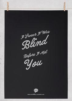 i swear i was blind before i met you