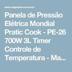Panela de Pressão Elétrica Mondial Pratic Cook - PE-26 700W 3L Timer Controle de Temperatura - Magazine Lojadoaquino