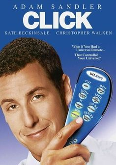 Click (2006) Architect Michael Newman stumbles on a universal remote control that gives him the power to pause or fast-forward through his life. Soon, Michael finds himself realizing how much of his family life he's sacrificed for his high-powered career.