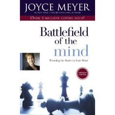Battlefield of the Mind: Winning the Battle in Your Mind.