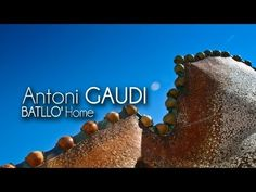 Un paseo por la casa Battló, Gaudi (un video muy bien hecho)
