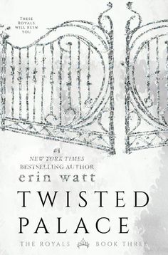 Twisted Palace (The Royals #3) by Erin Watt –out Oct. 17, 2016 (click to preorder)