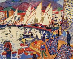 Andre Derain DRYING SAILS (SAIL BOATS) The picture was painted in 1905 at Collioure, where Derain worked with Matisse, and was shown at the first Fauve exhibition in the 1905 Salon d'Automne. Andre Derain, Paul Cezanne, Henri Matisse, Raoul Dufy, Georges Braque, Maurice De Vlaminck, Piet Mondrian, Post Impressionism, Art Graphique