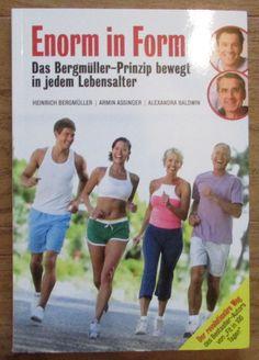 Enorm in Form Bergmüller Prinzip in jedem Lebensalter - Heinrich Bergmüller