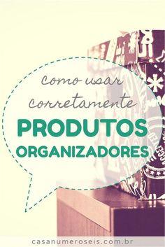 Aprenda a comprar e usar corretamente os organizadores mais comuns (caixas, cestas e aramados), economize grana e organize melhor sua casa!