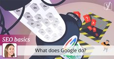How does Google work? What does Google do? In this article we explain in a clear and comprehensive way how Google works!