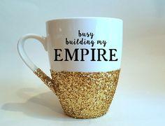 busy building my EMPIRE glitter coffee mug   by Boundtobeloved