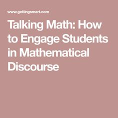 Talking Math: How to Engage Students in Mathematical Discourse