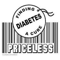priceless: a cure for Type 1 Diabetes !