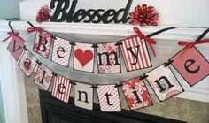 Valentine's Day Decoration BE MY VALENTINE Banner Garland by Mailbox Memories. $26.50, via Etsy.