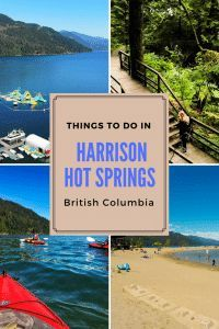 An easy 90 minute drive from Vancouver will bring you to the pretty village of Harrison Hot Springs. Sitting on the edge of Harrison Lake, surrounded by the Coast Mountains, it will be love at first sight for anyone that appreciates nature's beauty. Travel Articles, Travel Advice, Travel Guides, Travel Tips, Travel With Kids, Family Travel, Ontario, Stuff To Do, Things To Do