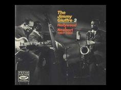 Jimmy Giuffre 3 - Hollywood & Newport 1957-1958 (full album). 43 mins   audio.
