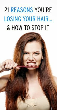 21 Reasons Why You're Losing Your Hair How To Stop It