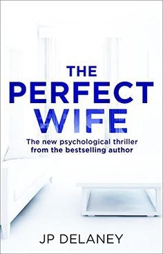 The Perfect Wife by JP Delaney https://www.amazon.co.uk/dp/B06XBPGXNW/ref=cm_sw_r_pi_dp_x_a4wmzb5XWYQQ9