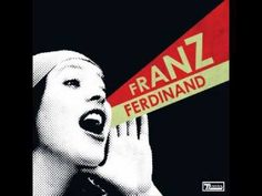 Franz Ferdinand - You Could Have It So Much Better - Full Album [HQ Audio] - YouTube