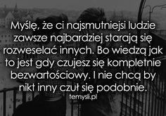 TeMysli.pl - Inspirujące myśli, cytaty, demotywatory, teksty, ekartki, sentencje True Quotes, Crying, Sad, Motivation, Words, Life, Projects, Design, Log Projects