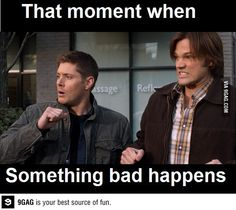 Yes, because when something bad happens, I automatically turn into a Winchester.<=== just started watching supernatural... I get this now... lol!