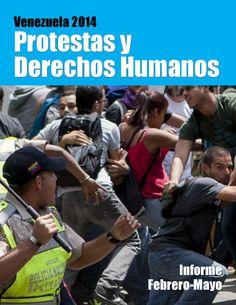 Venezuela 2014: Protestas y Derechos Humanos  Informe conjunto elaborado por 9 organizaciones, en el que se registran las principales tendencias en las violaciones de DDHH ocurridas en nuestro país entre los meses de febrero y mayo de 2014. Esta sistematización desea dejar constancia sobre el tratamiento no democrático del gobierno al descontento social que se viene reflejando en las calles a través de múltiples formas y, en segundo lugar, dar una visión integral de las violaciones a los ...