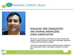 Are you a community manager needing help to get more members engaged? Excited to hear from Manuel Lemos when he discusses how #gamification techniques can be applied in your community at the Gamification Boot Camp on April 24-25.
