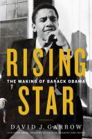 Rising star : the making of Barack Obama / David J. Garrow.