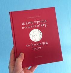 Sylvia van Ommen 'Ik ben eigenlijk toch wel heel erg een beetje gek op jou...' Uitgeverij Lemniscaat 2015