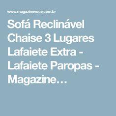 Sofá Reclinável Chaise 3 Lugares Lafaiete Extra - Lafaiete Paropas - Magazine…