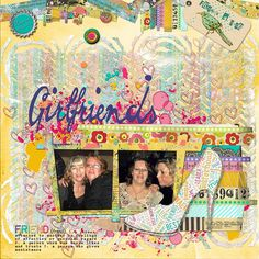 MY GIRLFRIENDS: Remembering some good times i had with my girlfriends.  I made this page with The Girlfriends for LIFE Collection by Altered Amanda's Studio, available at Go Digital Scrapbooking ALL proceeds of this amazing Collab Collection will go to support A21; an organization against Human Trafficking that rescues and rehabilitates trafficked persons of all ages.