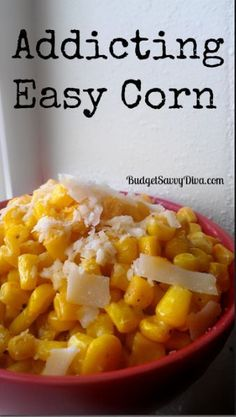 Addicting Easy Corn Recipe...  Bag of frozen corn  butter  parmesan cheese  garlic powder  pepper