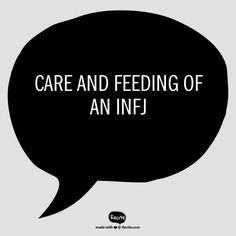 Care and Feeding of an INFJ - I wish I could hand this out to everyone I come into contact with! Completely dead on. Infj Mbti, Intj And Infj, Infj Type, Enfj, Rarest Personality Type, Infj Personality, Myers Briggs Personalities, Down South, Thats The Way