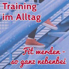 Einfach umzusetzede Tipps und Anregungen für Training nebenbei
