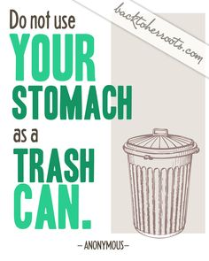 You are what you eat, and I am NOT trash! ;)