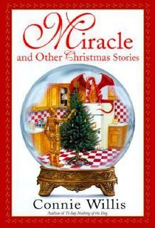 Miracle and Other Christmas Stories - Connie Willis - Bookfoolery : Christmas stories . . . in October?