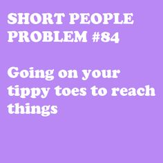I could probably be a ballerina at this point! :) #petite #short_girl #problems