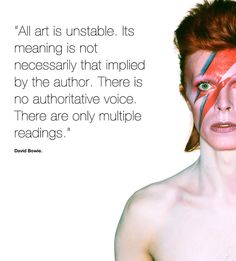 Bowie - yes, yes, yes.  creativity.  art. artists.  quotes.  wisdom.  advice. life lessons.