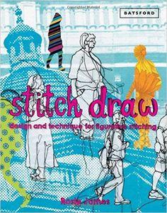 Stitch Draw: Design and Technique for Figurative Stitching: Rosie James: 9781849941570: Amazon.com: Books