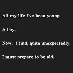 The words of age Third, My Life, Novels, Author, Age, Writing, Words, Writers, Being A Writer