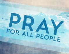Pray for all people