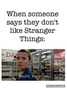 Stranger things have happened, stranger things netflix, millie bobby brown, Stranger Things Quote, Stranger Things Have Happened, Stranger Things Season 3, Stranger Things Aesthetic, Eleven Stranger Things, Stranger Things Netflix, Funny Mouth, Mouth Breather, Book Tv