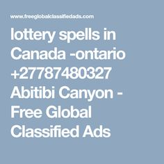 lottery spells in Canada -ontario Abitibi Canyon - Free Global Classified Ads Luck Spells, Money Spells, Lotto Numbers, Winning Lotto, Revenge Spells, Black Magic Spells, Lost Love Spells, Canada Ontario, Protection Spells