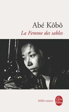 Critiques (33), citations (39), extraits de La Femme des sables de Kôbô Abe. Abé Kôbô, né en 1924, est un romancier japonais d'exceptionnelle vocat...