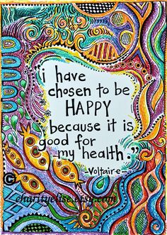 "Brightly Colored Art Print- ""I have chosen to be happy because it is good for my health""- Voltaire quote – zitieren Quotes To Live By, Me Quotes, Motivational Quotes, Inspirational Quotes, Friend Quotes, Im Happy Quotes, Funny Quotes, Monday Quotes, Peace Quotes"
