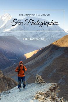 A photographer's guide to packing for the Annapurna Circuit. What camera gear should you pack?